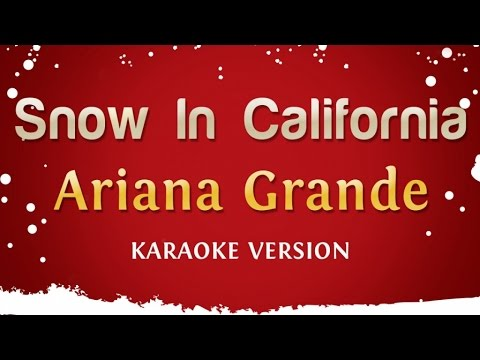 Ariana Grande - Snow In California (Karaoke Version)
