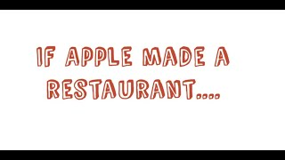 If Apple made a restaurant...