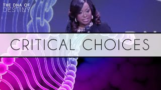 Critical Choices | Dr. Cindy Trimm | The DNA of Destiny