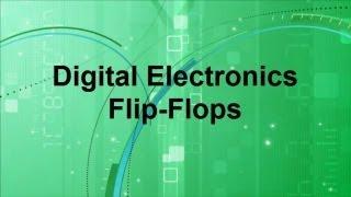 Digital Electronics -- Flip-Flops