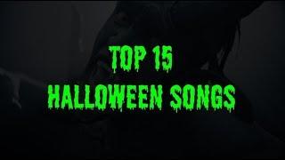 TOP 15 HALLOWEEN SONGS