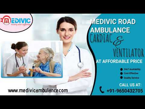 Medivic Ambulance Service in Varanasi and Ranchi with Unending Service