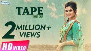 Tape – Meet Kaur Ft Mix Singh