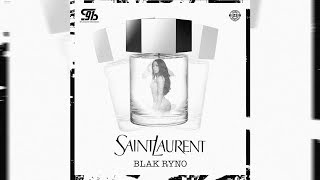 Blak Ryno - Saint Laurent (Raw) - June 2018