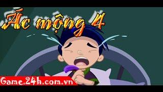 Game ác mộng 4 - Xem video hướng dẫn chơi game 24h