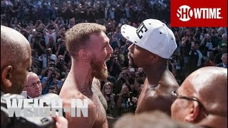 Mayweather vs. McGregor: Weigh-In | Sat., Aug. 26 on SHOWTIME PPV