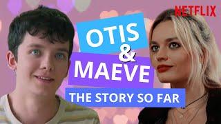Otis & Maeve: The Story So Far PART ONE | Sex Education