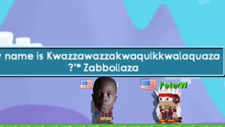 New Hardest name in Africa? Ft. PeterW | Growtopia | Kkwazzawazzakwaquikkwalaquaza ?'* Zabbollaza