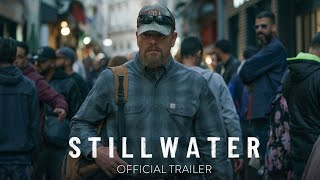 STILLWATER - Official Trailer [HD] - In Theaters July 30