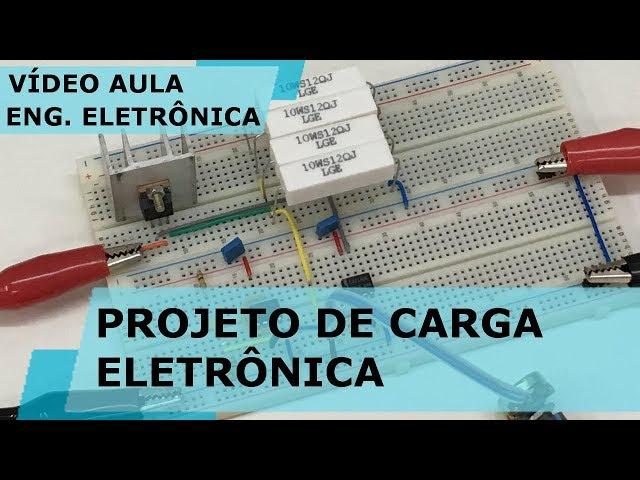 PROJETO DE CARGA ELETRÔNICA | Vídeo Aula #245