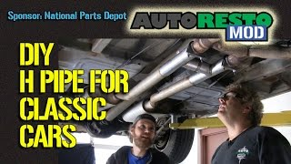 How to add an H pipe X pipe to Your Classic Car for Under $70 Episode 232 Autorestomod 2