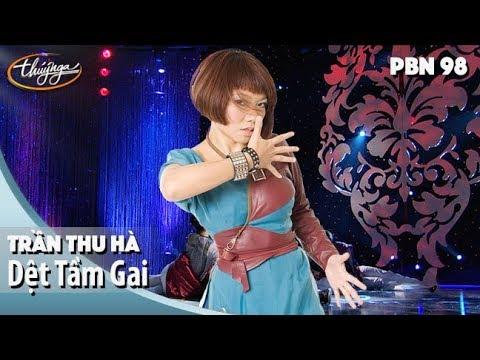 PBN 98 | Trần Thu Hà - Dệt Tầm Gai