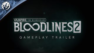 Vampire: The Masquerade - Bloodlines 2 - Gameplay Trailer