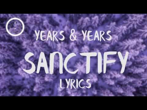 Years and Years - Sanctify (Lyrics/Lyric Video)