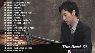 The Best Of YIRUMA | Yiruma's Greatest Hits ~ Best Piano (HQ)