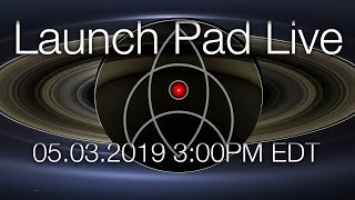 Launch Pad Live: Exploring the Solar System and Black Holes