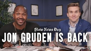 We Were All Wrong About Jon Gruden and the Oakland Raiders | Slow News Day | The Ringer