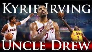 Kyrie Irving - Uncle Drew