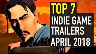 Top 7 Best Looking Indie Game Trailers - April 2018