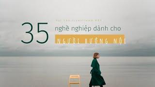 35 nghề nghiêp dành cho người Hướng Nội I Hướng nghiệp cùng Vui Lên