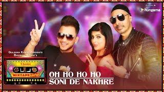 Oh Ho Ho – Soni De Nakhre – Sukhbir – Millind Gaba – Mehak