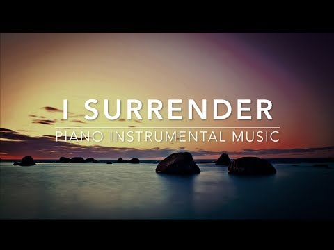 I Surrender - Piano Music | Prayer Music | Healing Music | Meditation Music | Worship Music