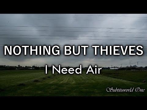Nothing But Thieves: I Need Air [Sub. Español - Lyrics]