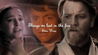 Star Wars: Things we lost in the fire{May the 4th be with you}