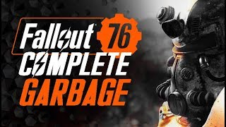 Fallout 76 is Complete GARBAGE - Hear Me Out