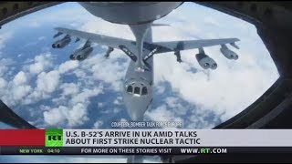 US largest deployment of nuclear capable bombers to the UK in more than a decade