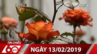 60 Giây Chiều - Ngày 13/02/2019 - Tin Tức Mới Nhất