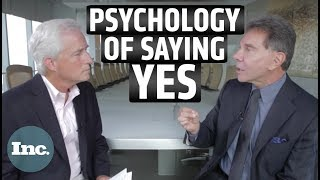 How to Get People to Say Yes: A Psychology Professor Explains the Science of Persuasion | Inc.