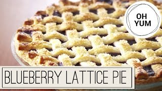 Blueberry Lattice Pie | Oh Yum With Anna Olson
