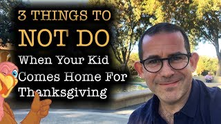 What to NOT DO... When Your College Kids Come Home For Thanksgiving