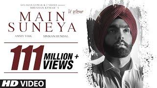 Main Suneya – Ammy Virk Video HD