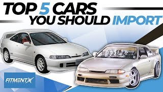 The Top 5 Cars You Should Import