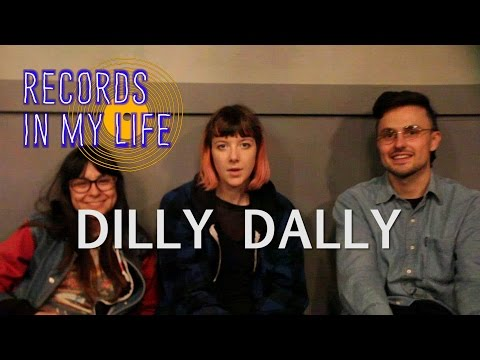 Dilly Dally 'Records in my Life'