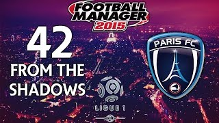 From The Shadows - Ep.42 Aslan My Lionheart! (Toulouse) | Football Manager 2015