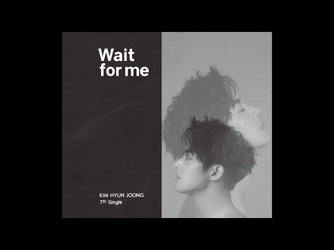 キム・ヒョンジュン -「Wait for me」