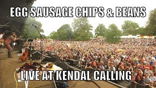 The Lancashire Hotpots - Egg Sausage Chips & Beans Live At Kendal Calling 2017