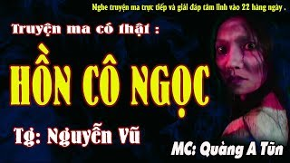 /truyen ma co that 100 ve vong co gai chet oan hon co ngoc mc quang a tun