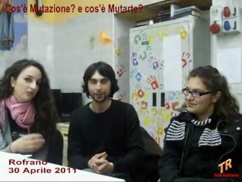 Cos'è Mutazione ? e cos'è Mutarte ? Rofrano 30 luglio 2011