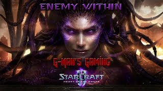 G-Man's Gaming - StarCraft 2: Heart of the Swarm - Enemy Within
