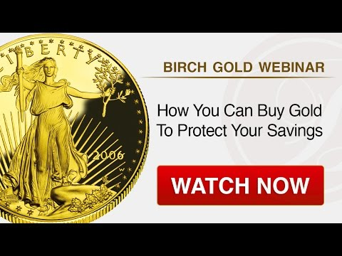 How You Can Buy Gold to Protect Your Savings - Birch Gold Group Webinar