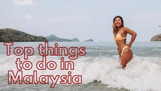 What to do in Malaysia: our best tips & advices!