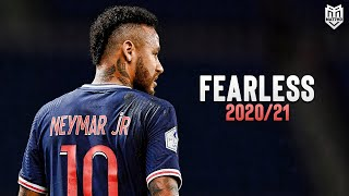 Neymar Jr • Fearless | Skills & Goals 2020/21 | HD
