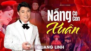NẮNG CÓ CÒN XUÂN - Quang Linh