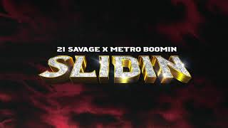 21 Savage x Metro Boomin - Slidin (Official Audio)