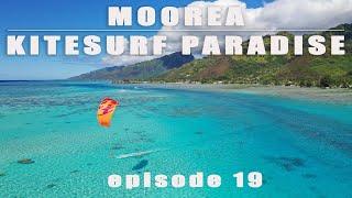 Tahiti, Moorea Kitesurf Paradise, episode 19