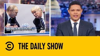 Is Donald Trump a Russian Spy? | The Daily Show with Trevor Noah